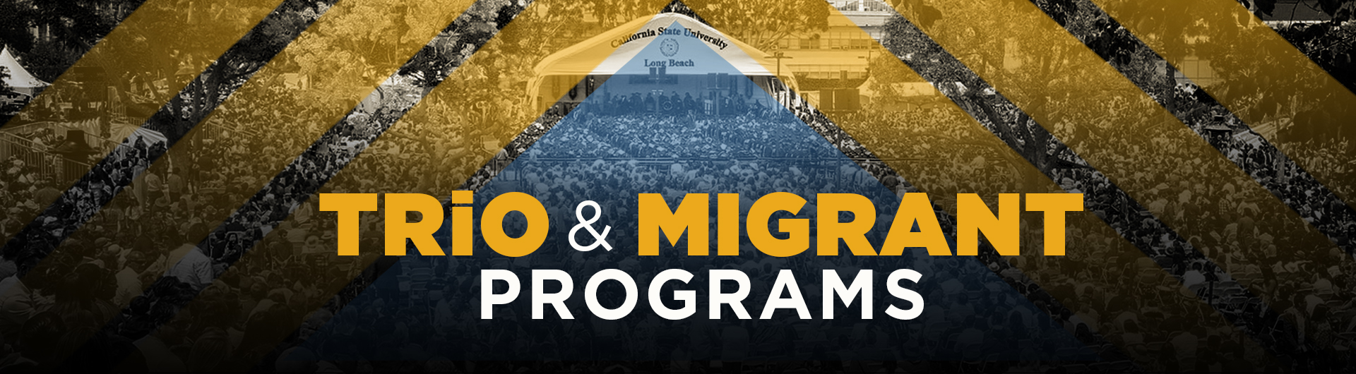 TRIO AND MIGRANT PROGRAMS